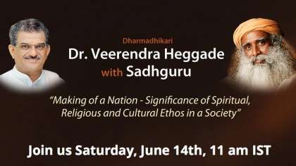 Sadhguru and Dr. Veerendra Heggade In Conversation - June 4