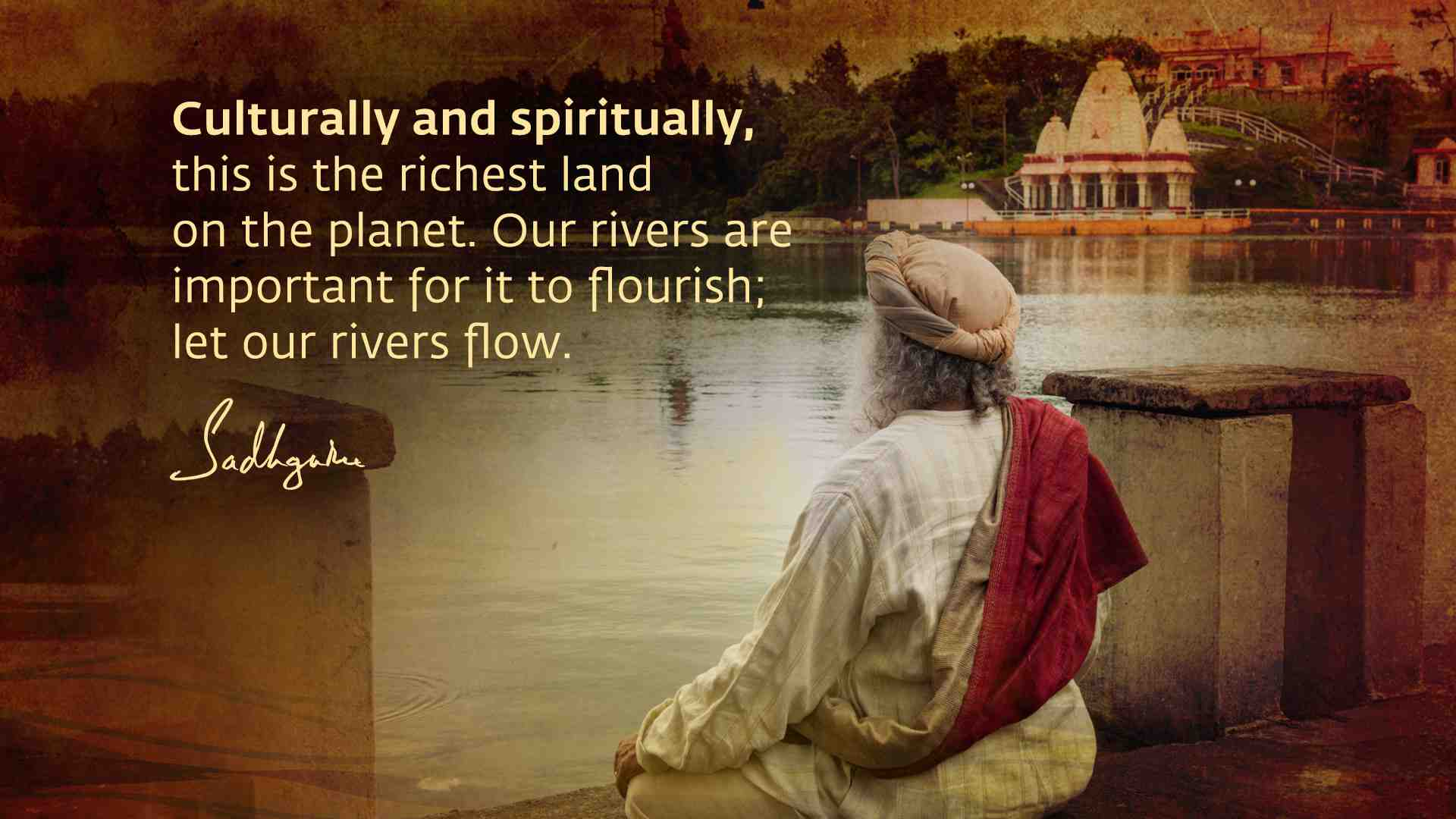 Quotes About Rivers | Sadhguru S Quotes On Rivers Isha Sadhguru