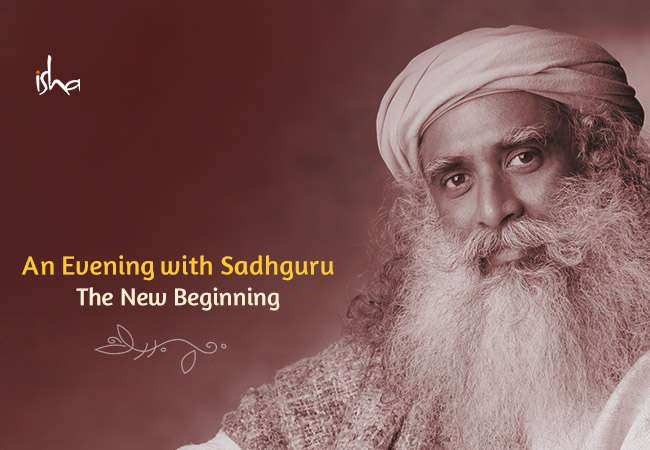 An Evening with Sadhguru - The New Beginning
