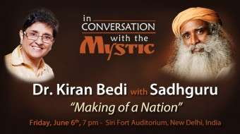 "Dr. Kiran Bedi in conversation with Sadhguru on ""Making of a Nation"" on June 6, 7pm."