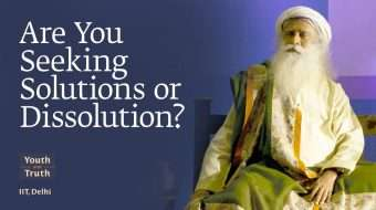Are You Seeking Solutions or Dissolution?